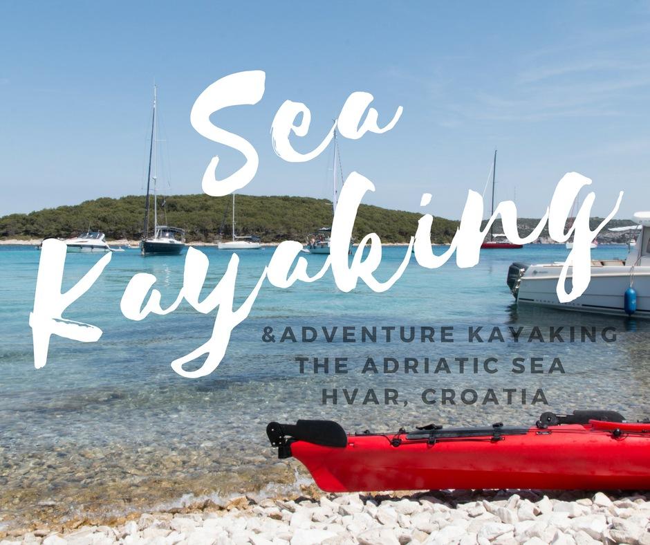 &Adventure, Sea Kayaking, Hvar, Croatia, where to sea kayak in Croatia, things to do in Croatia, arboursabroad