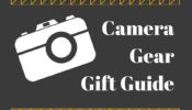A Camera Gear Guide | The Perfect Gifts for Photographers